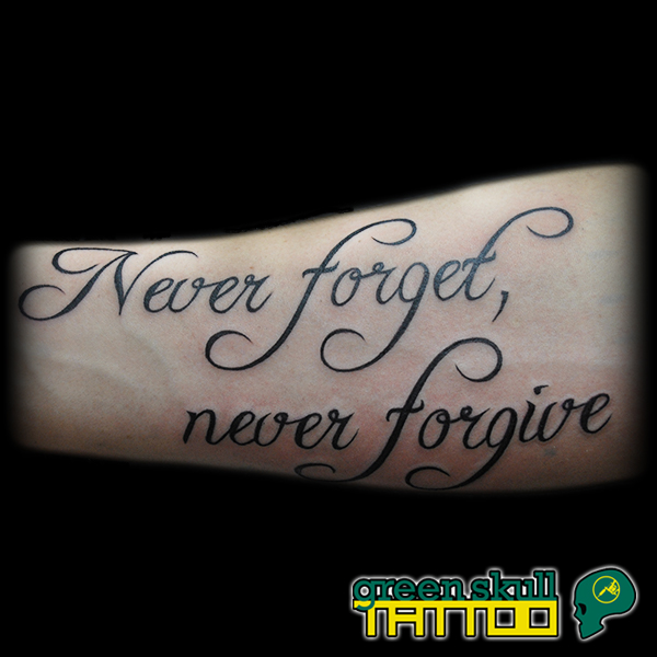 tattoo-tetovalas-felirat-never-forget-never-forgive.jpg